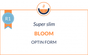 R1 – Super Slim Bloom Optin Form