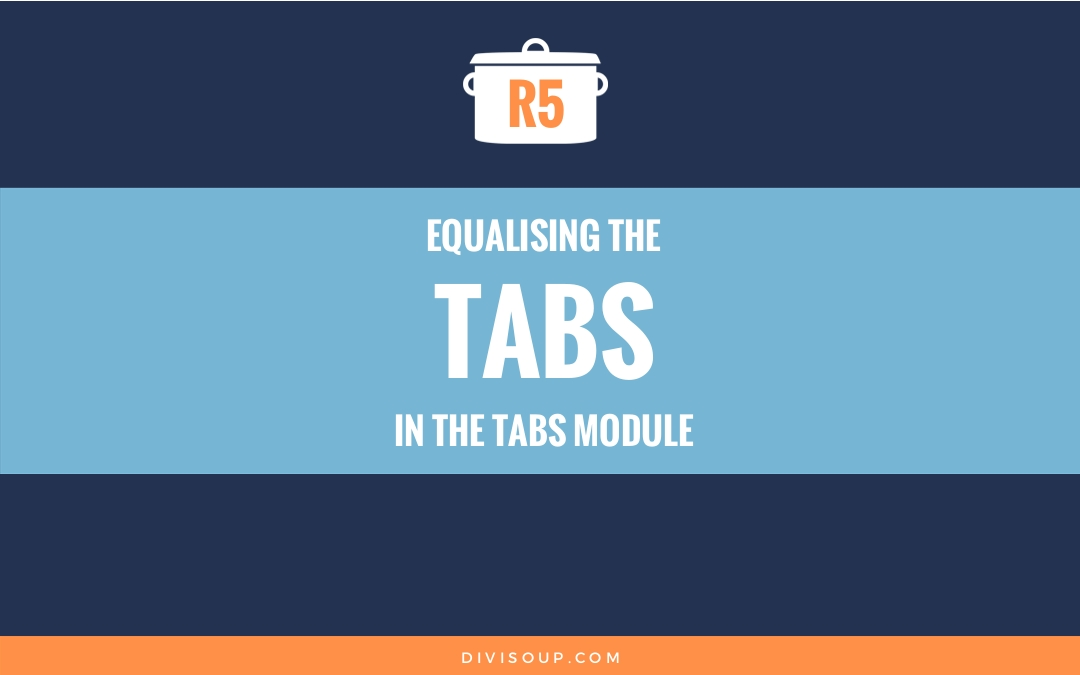 R5: Equalising the tabs in the tabs module