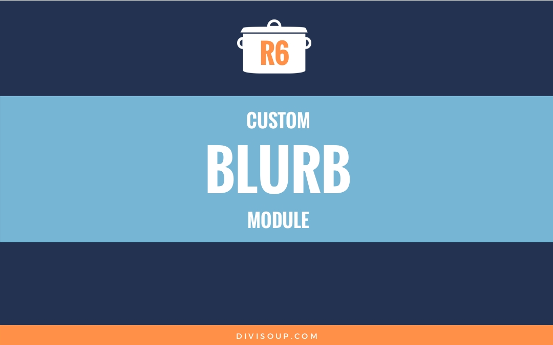R6: Custom Blurb Module