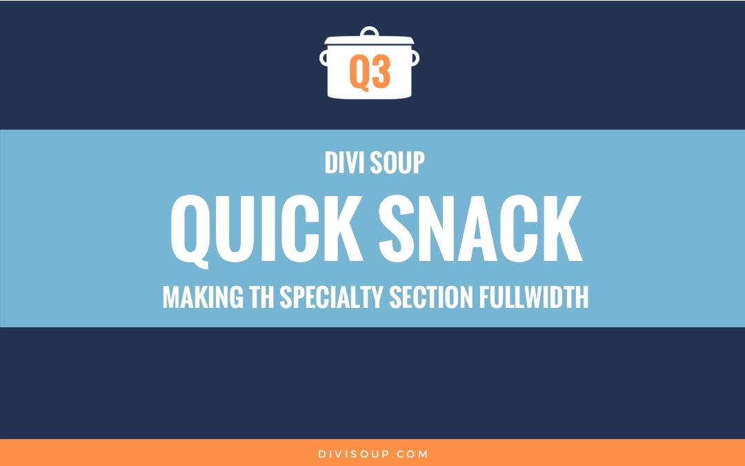 Q3: Making The Specialty Section Fullwidth