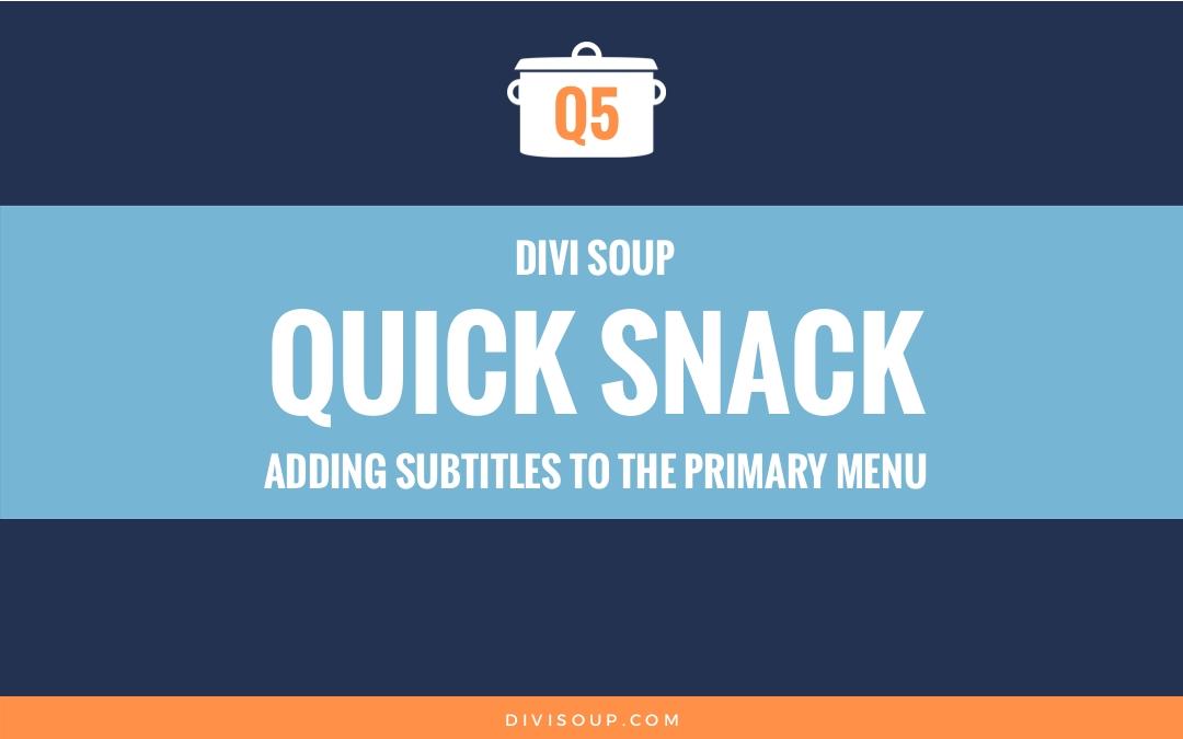 Q5: Adding Subtitles to the Primary Menu