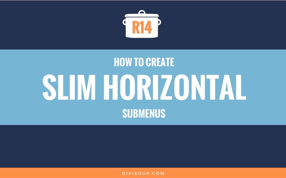 R14: How to Create Slim Horizontal Submenus