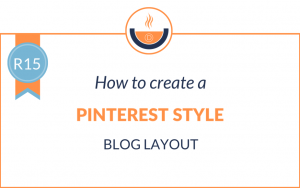 R15: How to Create a Pinterest Style Blog Layout