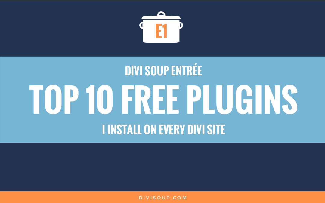 E1: Top 10 Free Plugins I Install on Every Divi Site