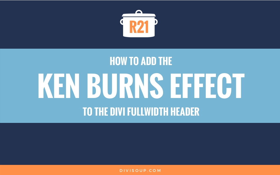 R21: How to add the Ken Burns Effect to the Divi Fullwidth Header