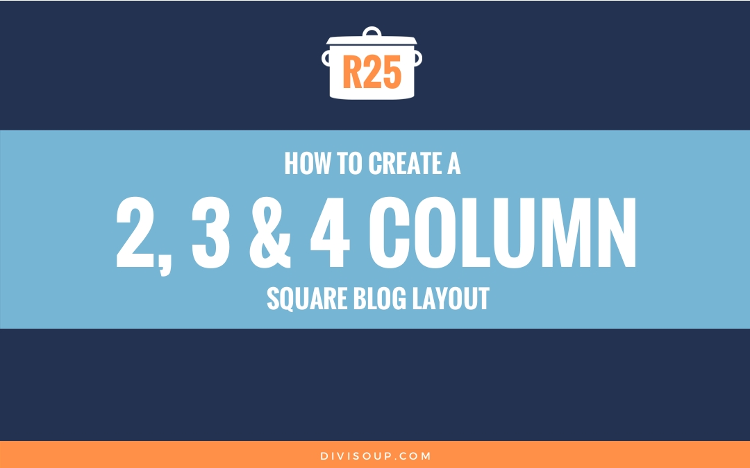 R25: How to create a 2, 3 or 4 column square blog layout