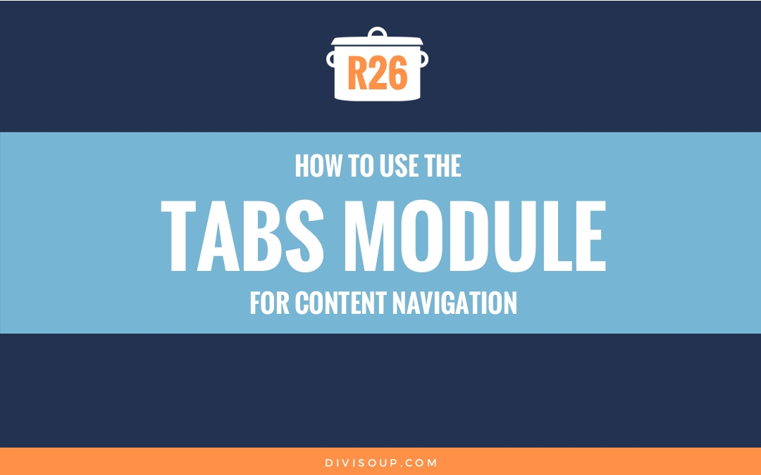 R26: How to use the tabs module for content navigation