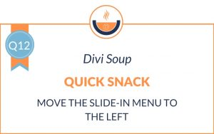 Q12: Move the Divi Slide-In Menu to the Left