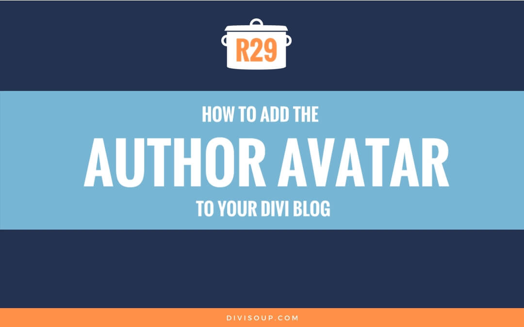 How to add the author avatar to your divi blog