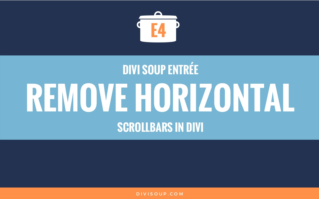Remove Horizontal Scrollbars in Divi - Tutorial for Divi | Divi Soup