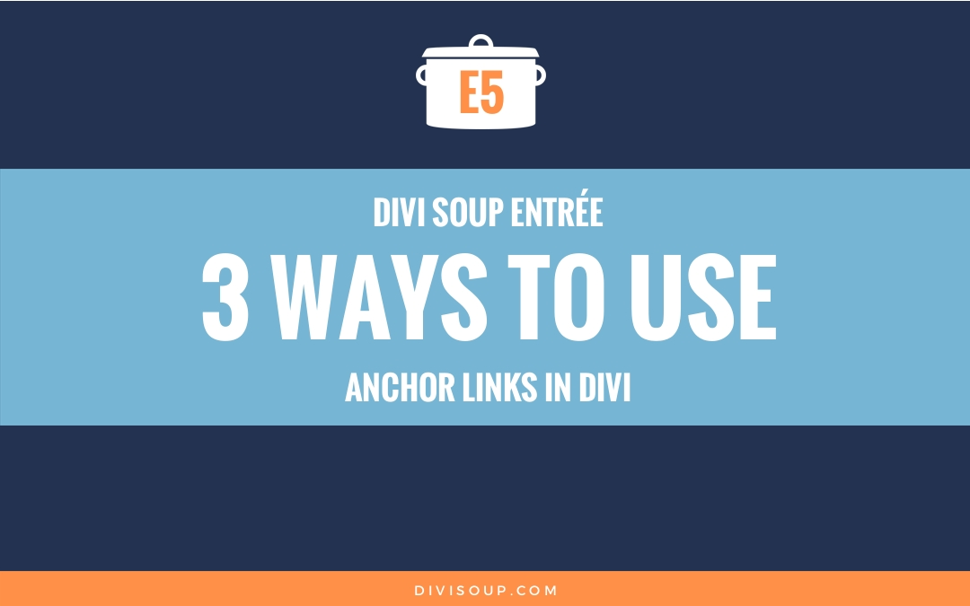 E5: 3 Ways to use Anchor Links in Divi