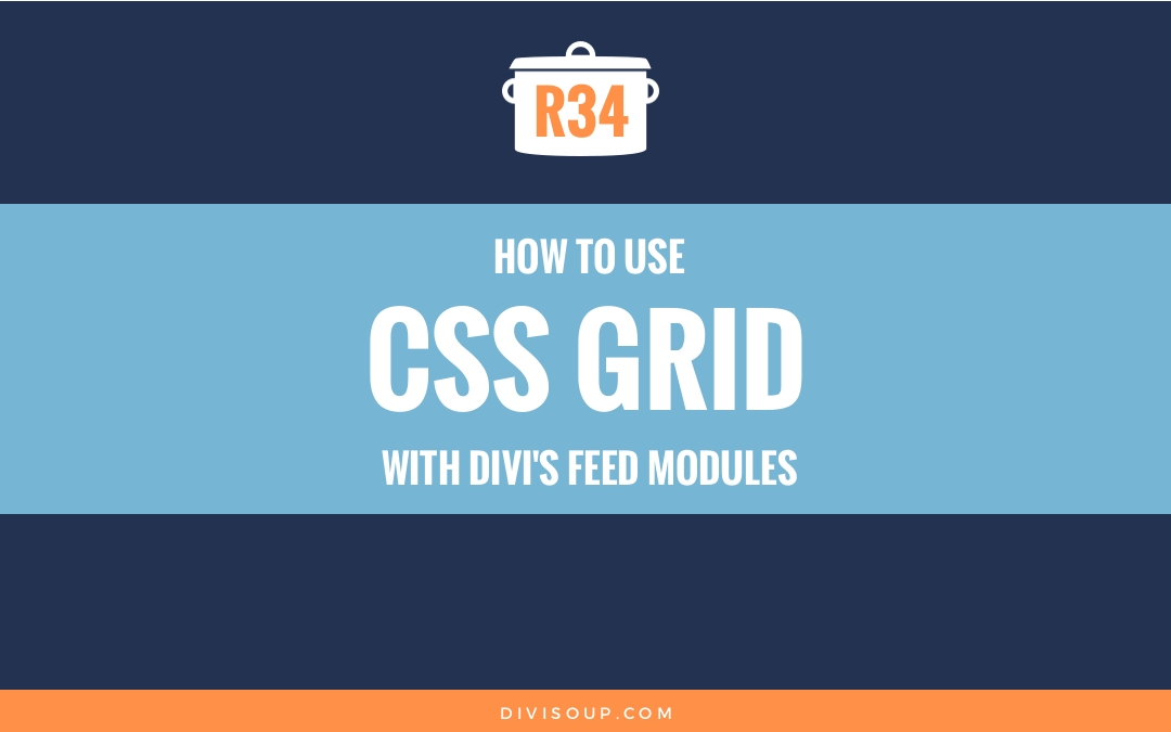 R34: How to use CSS Grid with Divi's Feed Modules