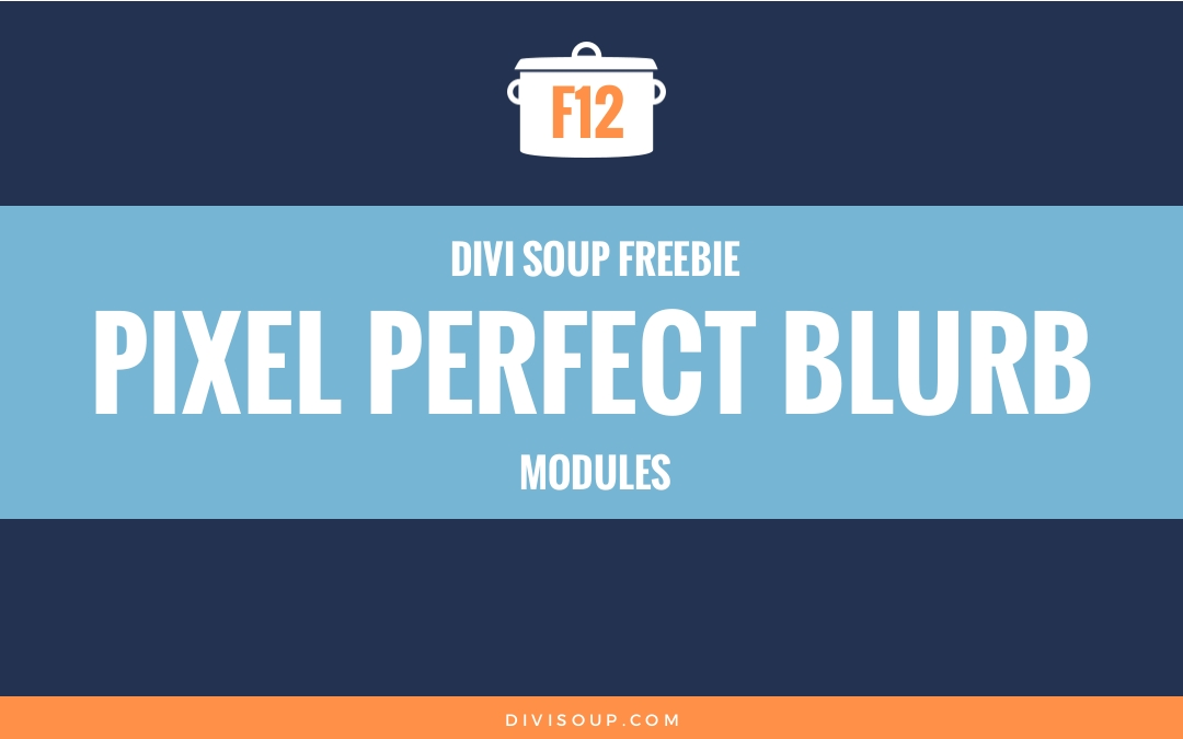 F12: Pixel Perfect Blurb Modules
