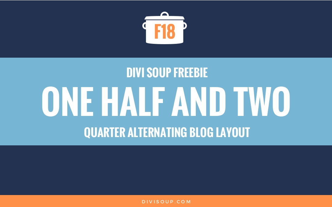 F18: One Half and Two Quarter Alternating Blog Layout