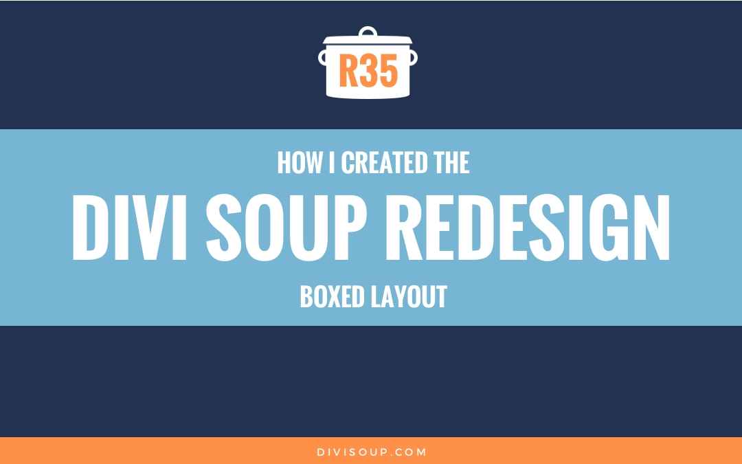 R35: How I Created the Divi Soup Redesign Boxed Layout