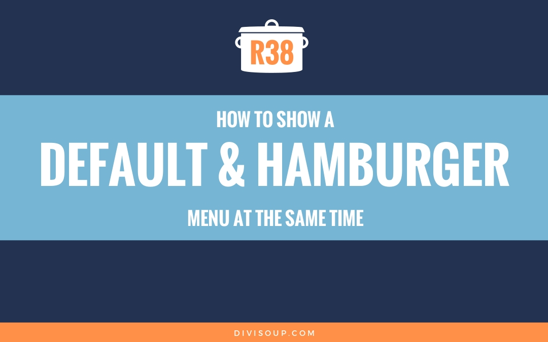How to Show a Default and Hamburger Menu in Divi