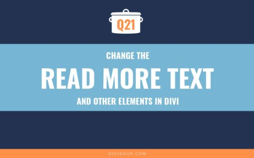 Q21: Change the Read More Text and Other Elements in Divi